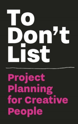 To Don`t List Project Planning for Creative People