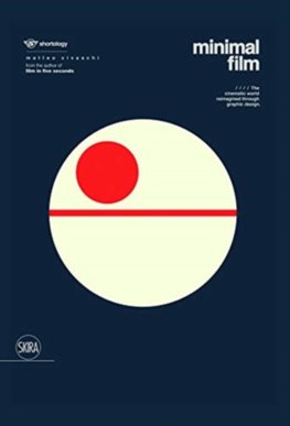 Minimal Film : The Universe of Cinema Reinterpreted Graphically