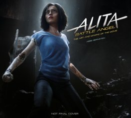 Alita Battle Angel The Art and Making of the Movie