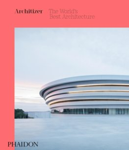Architizer: The Worlds Best Architecture 2018