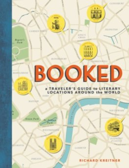 Booked: A Travelers Guide to Literary Locations Around the World