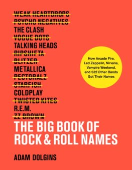 The Big Book of Rock & Roll Names: How Arcade Fire, Led Zeppelin