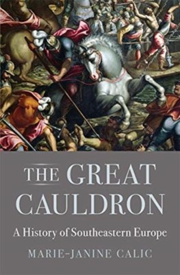 Great Cauldron: A History of Southeastern Europe