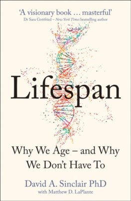 Lifespan: The Revolutionary Science Of Why We Age