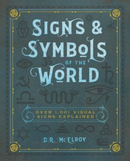 Signs & Symbols of the World : Over 1,001 Visual Signs Explained