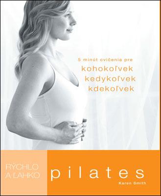 Rýchlo a ľahko: Pilates