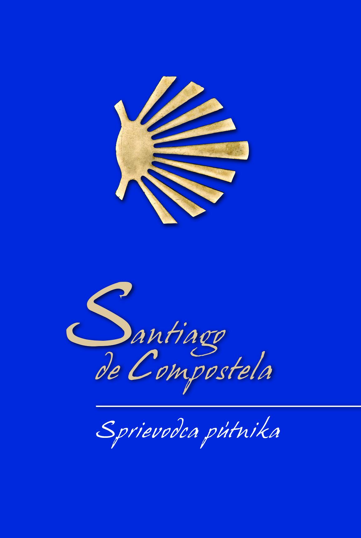 Santiago de Compostela: Sprievodca pútnika