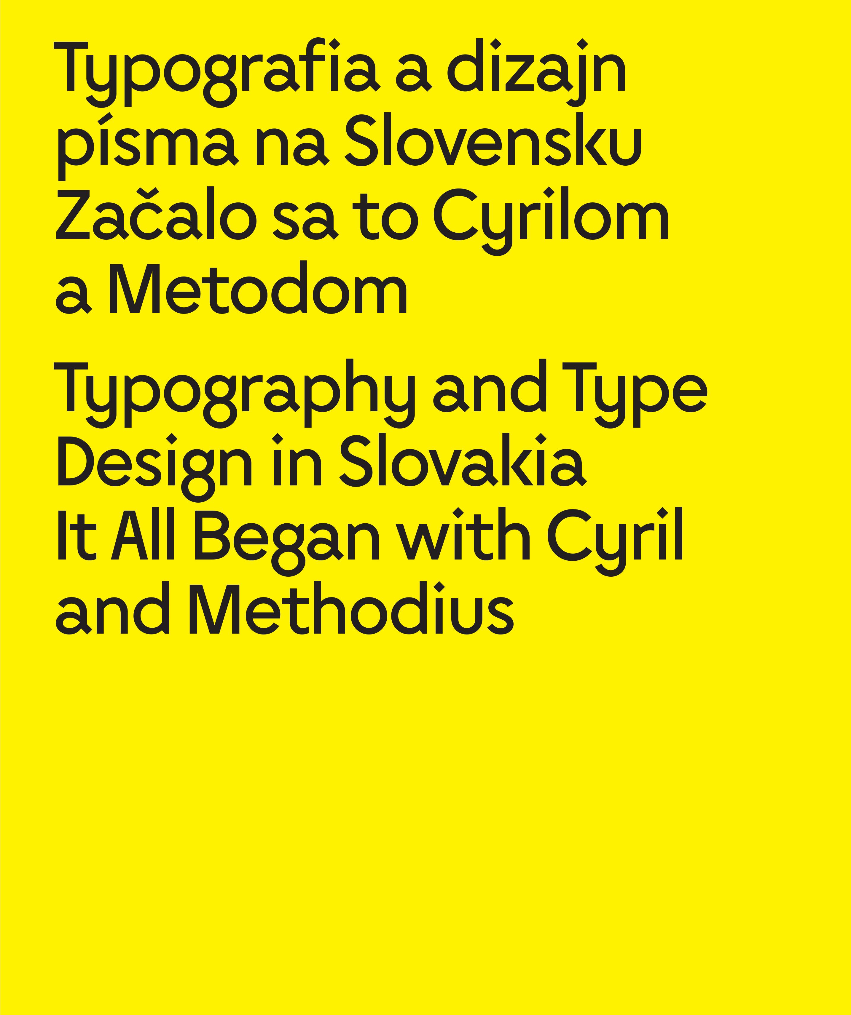 Typografia a dizajn písma na Slovensku Začalo sa to Cyrilom a Metodom