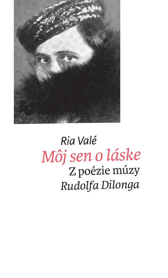 Môj sen o láske. Z poézie múzy Rudolfa Dilonga