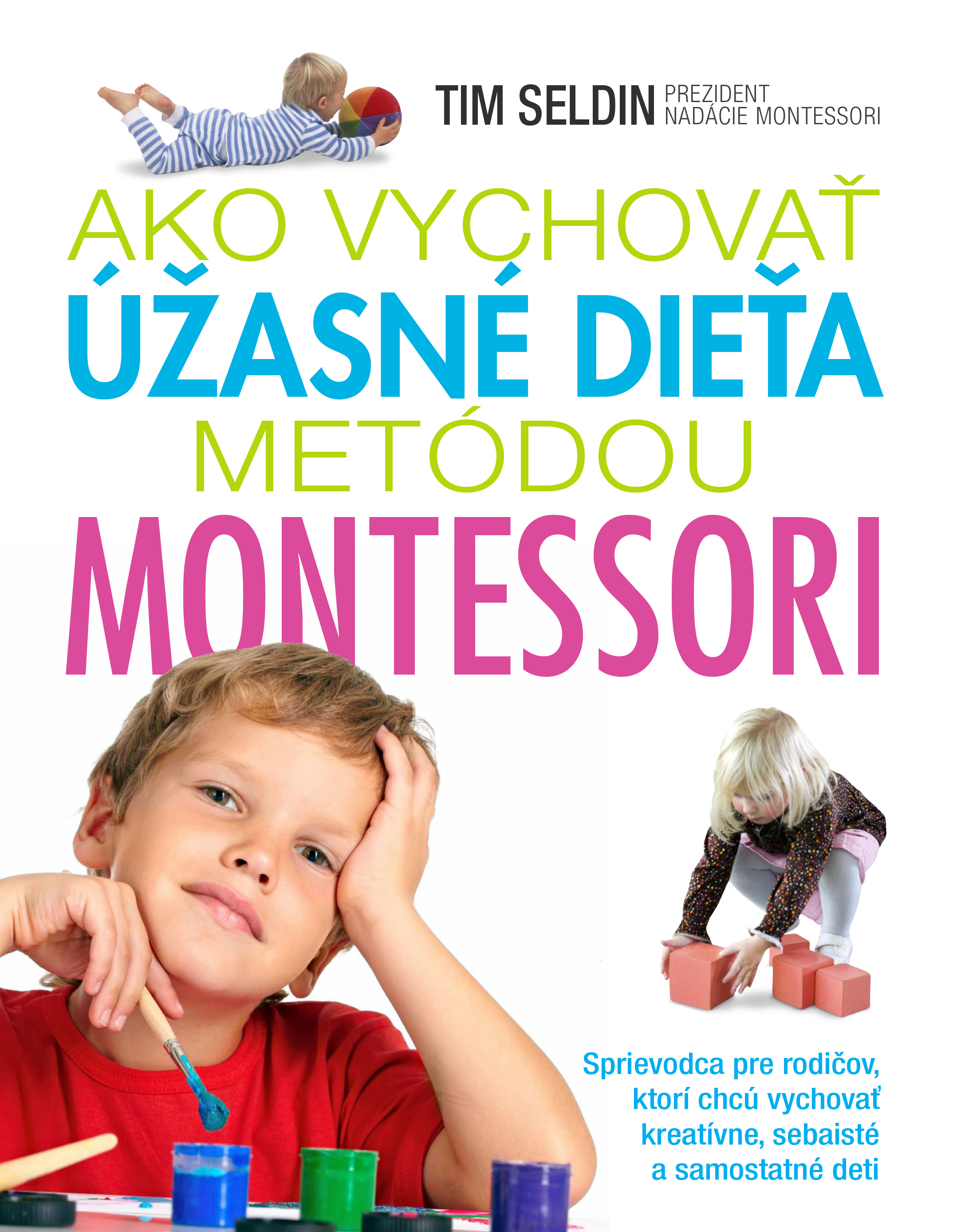 Ako vychovať úžasné dieťa metódou Montessori