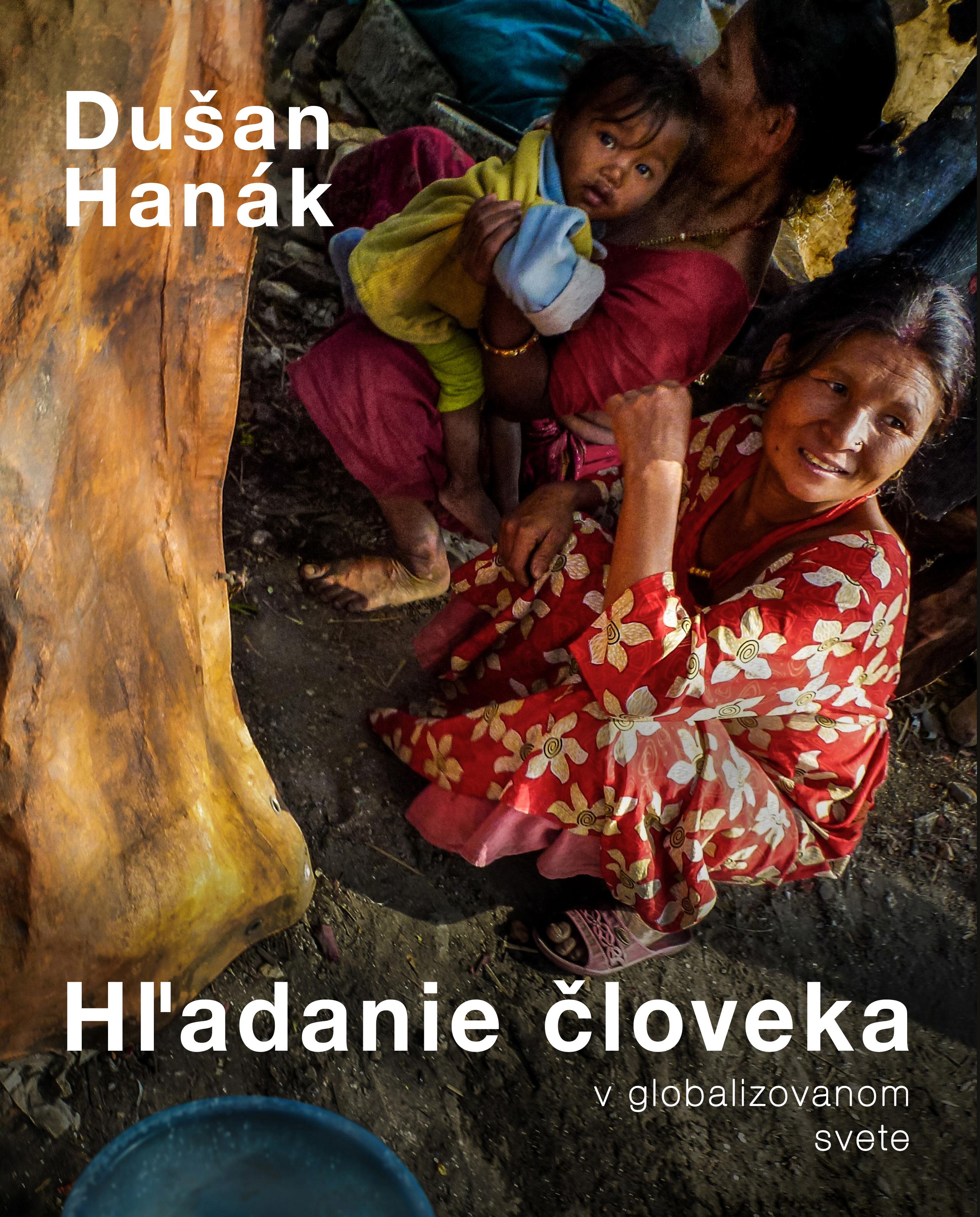 Hľadanie človeka v globalizovanom svete / Searching for the Human in a Globalized World